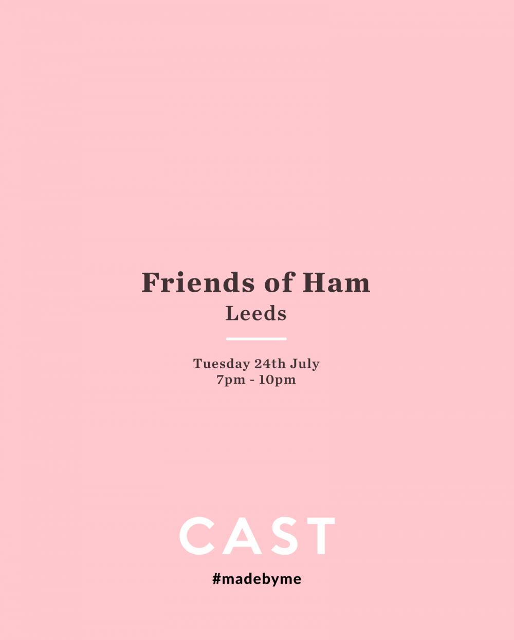 CAST x Friends of Ham, Leeds: Tue 24th July - Bespoke Jewellery Making